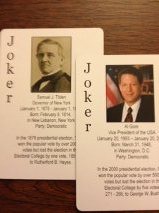 "The playing cards even had two ""jokers,"" two men who won the popular vote but lost the presidential election."