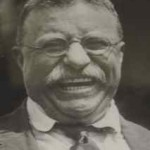 Theodore Roosevelt - look at that grin!